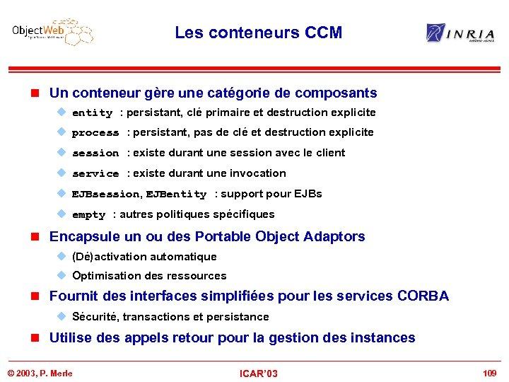Les conteneurs CCM n Un conteneur gère une catégorie de composants u entity :