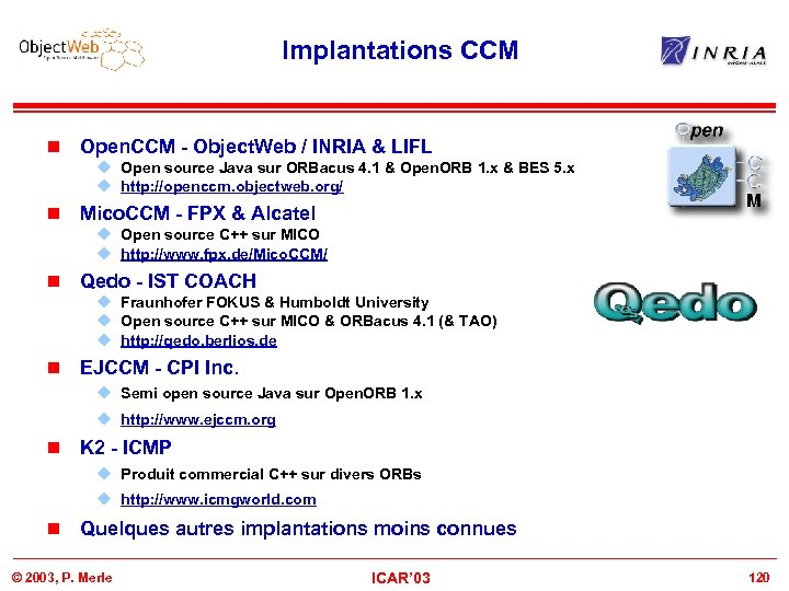 Implantations CCM n Open. CCM - Object. Web / INRIA & LIFL u Open
