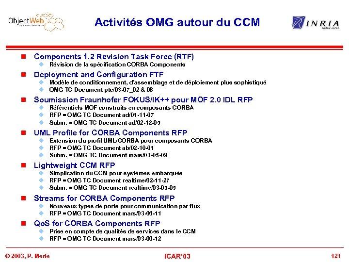 Activités OMG autour du CCM n Components 1. 2 Revision Task Force (RTF) u