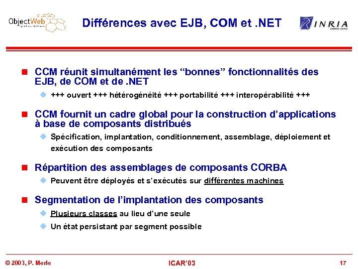"""Différences avec EJB, COM et. NET n CCM réunit simultanément les """"bonnes"""" fonctionnalités des"""