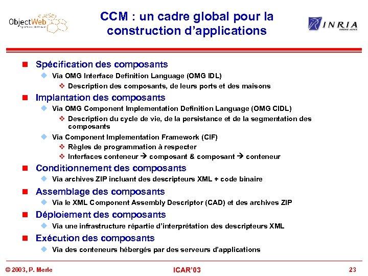 CCM : un cadre global pour la construction d'applications n Spécification des composants u
