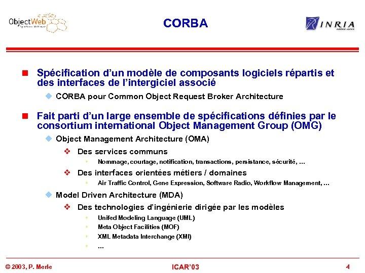 CORBA n Spécification d'un modèle de composants logiciels répartis et des interfaces de l'intergiciel