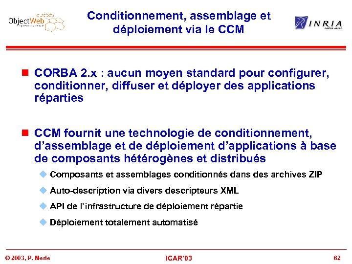 Conditionnement, assemblage et déploiement via le CCM n CORBA 2. x : aucun moyen