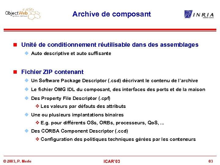 Archive de composant n Unité de conditionnement réutilisable dans des assemblages u Auto descriptive