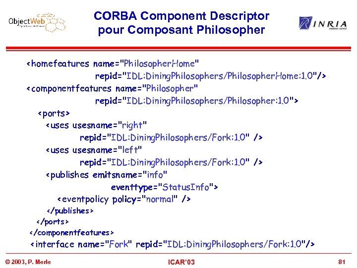 CORBA Component Descriptor pour Composant Philosopher <homefeatures name=