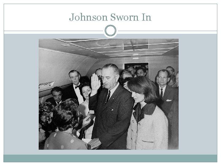 Johnson Sworn In