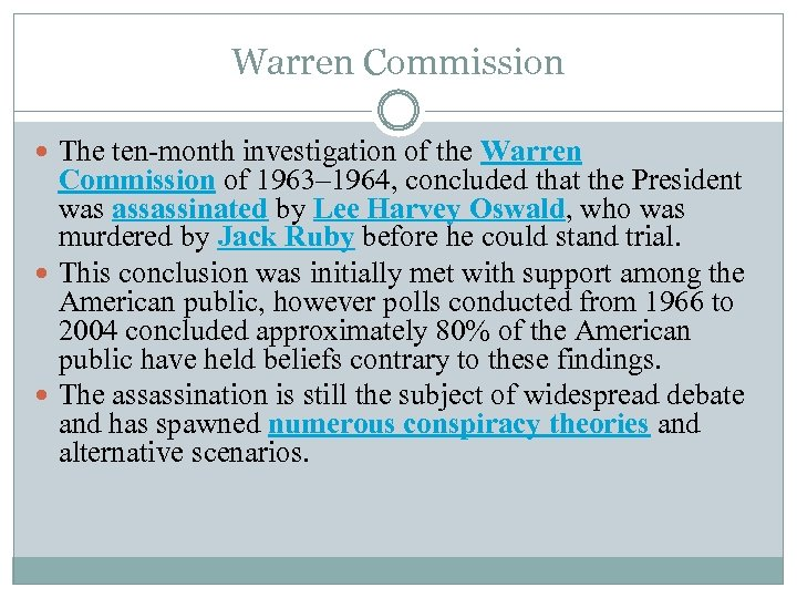 Warren Commission The ten-month investigation of the Warren Commission of 1963– 1964, concluded that
