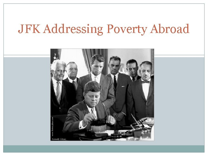 JFK Addressing Poverty Abroad