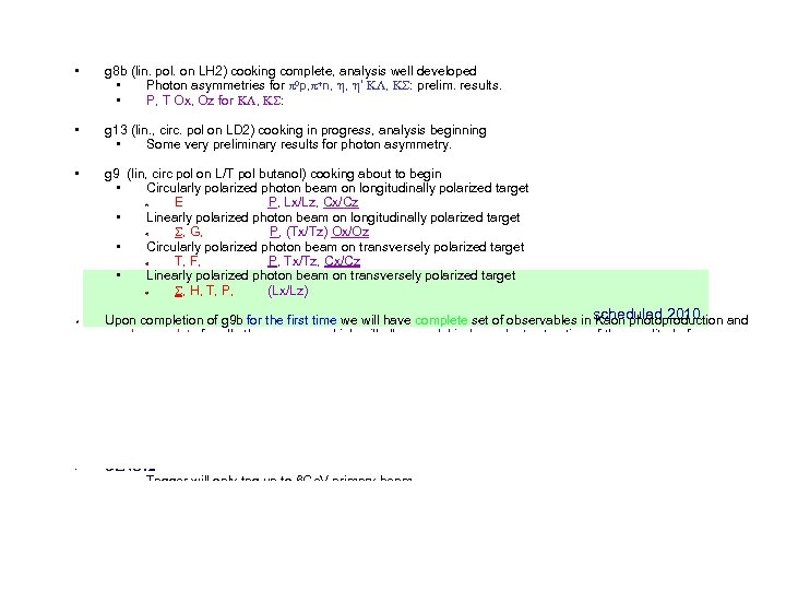 • g 8 b (lin. pol. on LH 2) cooking complete, analysis well