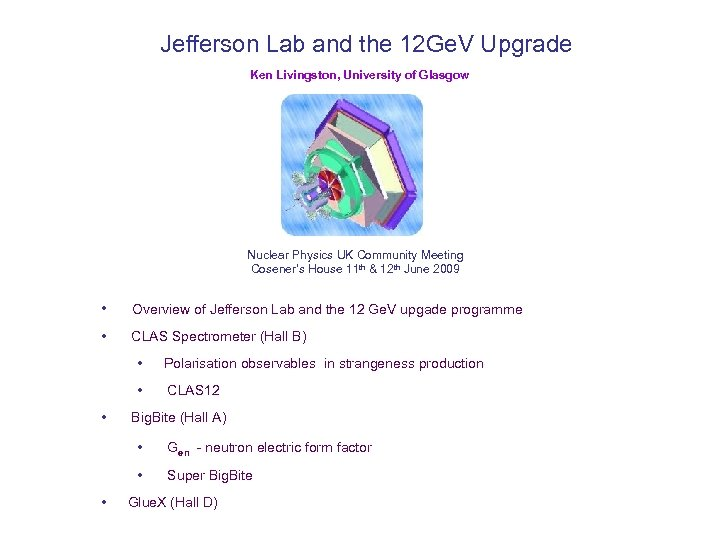 Jefferson Lab and the 12 Ge. V Upgrade Ken Livingston, University of Glasgow Nuclear