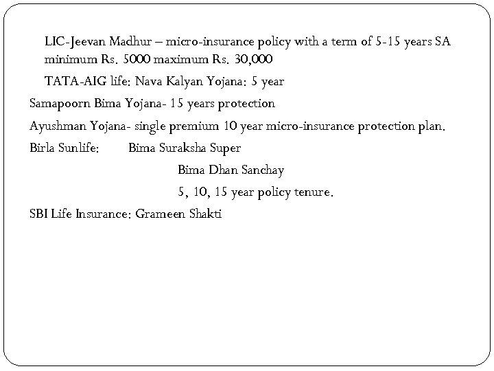 LIC-Jeevan Madhur – micro-insurance policy with a term of 5 -15 years SA minimum