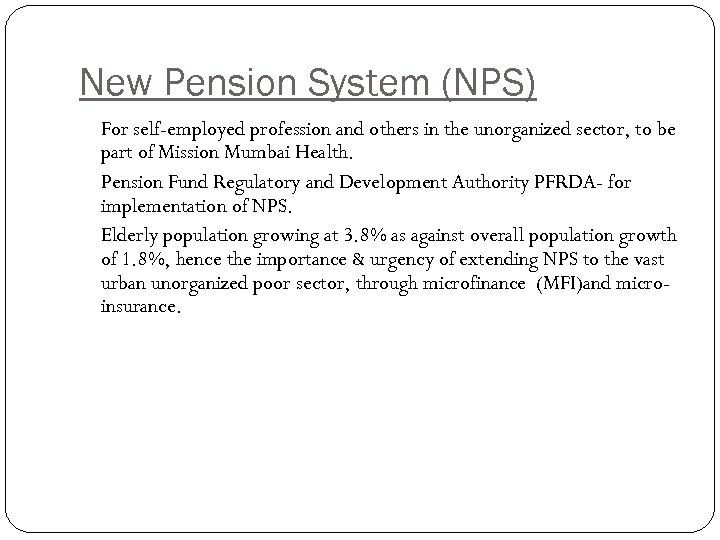 New Pension System (NPS) For self-employed profession and others in the unorganized sector, to