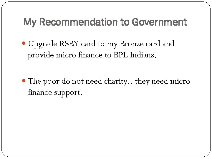My Recommendation to Government Upgrade RSBY card to my Bronze card and provide micro