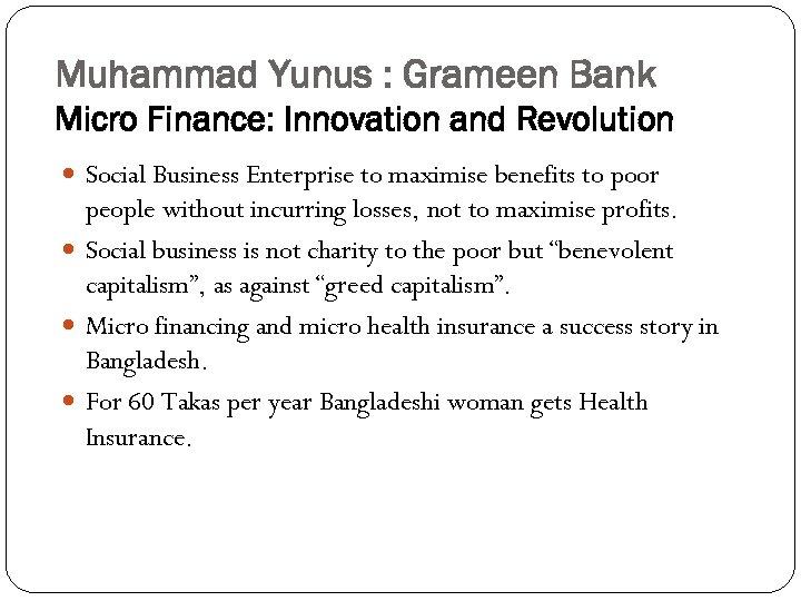 Muhammad Yunus : Grameen Bank Micro Finance: Innovation and Revolution Social Business Enterprise to