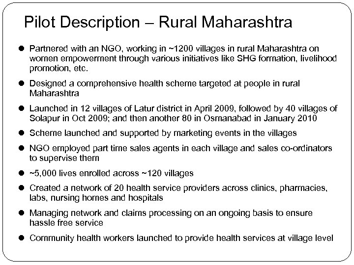Pilot Description – Rural Maharashtra Partnered with an NGO, working in ~1200 villages in