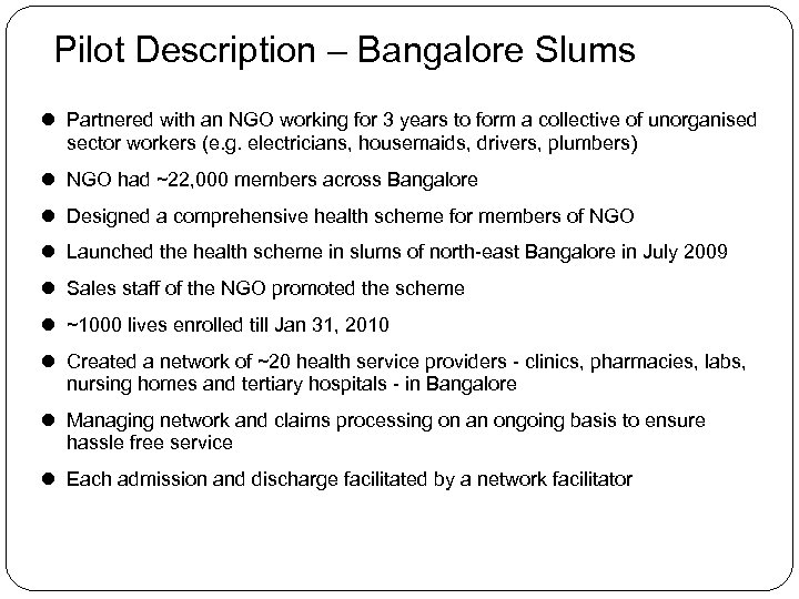 Pilot Description – Bangalore Slums Partnered with an NGO working for 3 years to