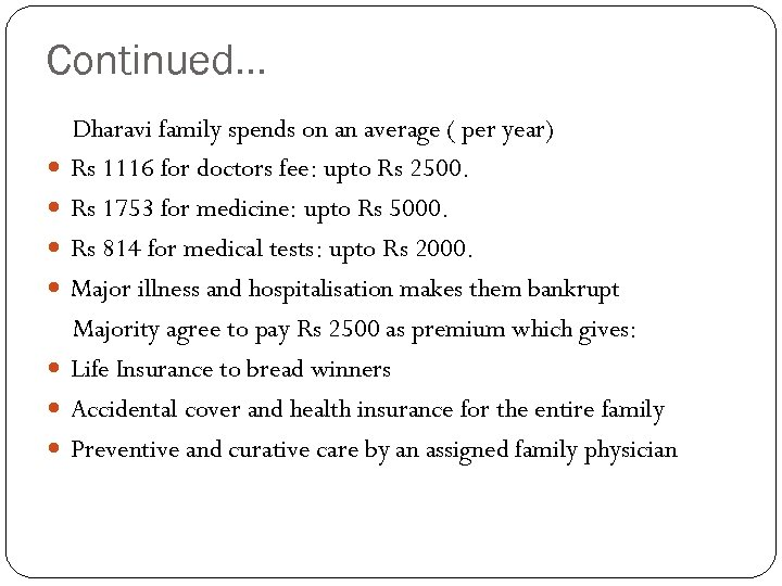 Continued… Dharavi family spends on an average ( per year) Rs 1116 for doctors