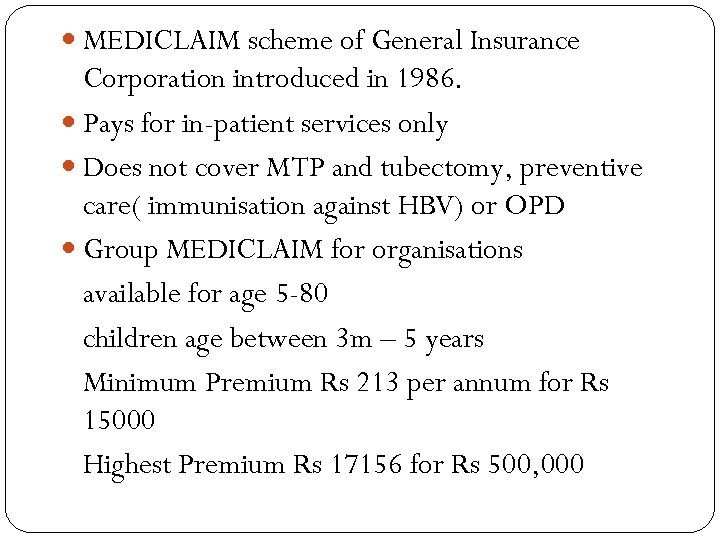 MEDICLAIM scheme of General Insurance Corporation introduced in 1986. Pays for in-patient services