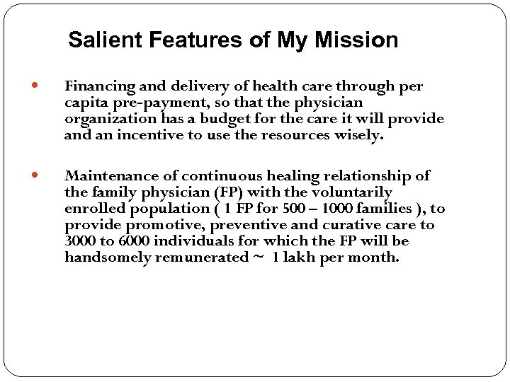 Salient Features of My Mission Financing and delivery of health care through per capita