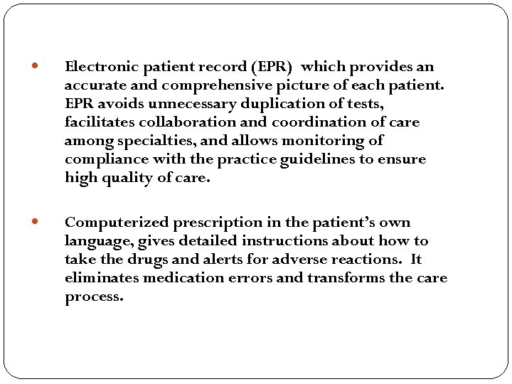 Electronic patient record (EPR) which provides an accurate and comprehensive picture of each
