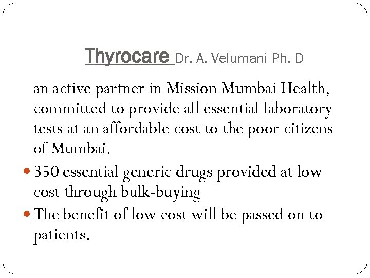 Thyrocare Dr. A. Velumani Ph. D an active partner in Mission Mumbai Health, committed
