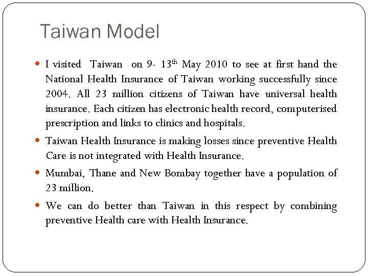 Taiwan Model I visited Taiwan on 9 - 13 th May 2010 to see
