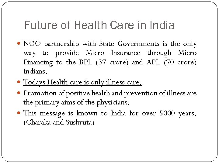 Future of Health Care in India NGO partnership with State Governments is the only