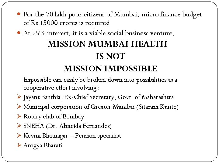 For the 70 lakh poor citizens of Mumbai, micro finance budget of Rs