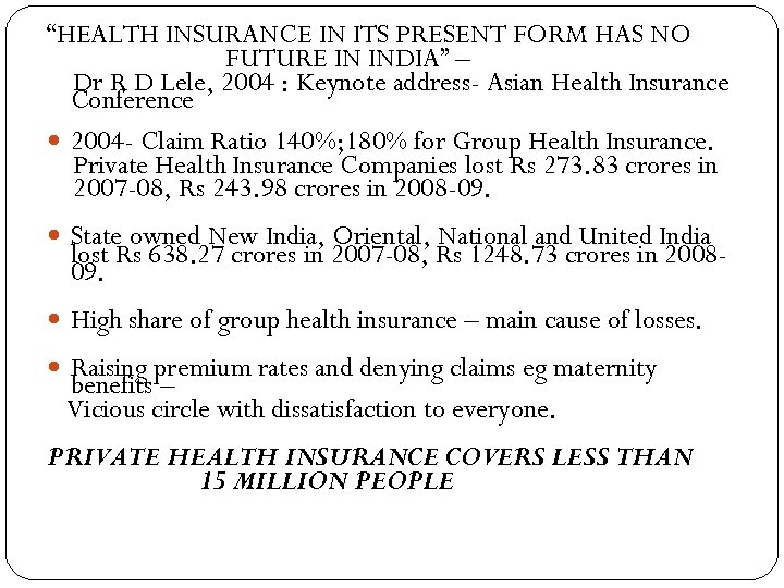 """""""HEALTH INSURANCE IN ITS PRESENT FORM HAS NO FUTURE IN INDIA"""" – Dr R"""