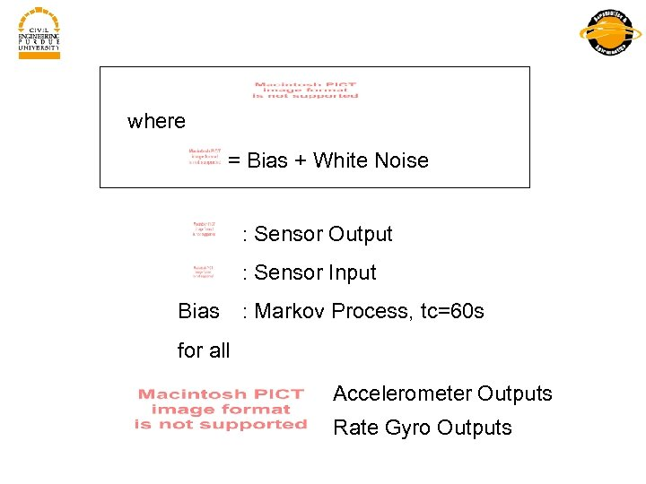 where = Bias + White Noise : Sensor Output : Sensor Input Bias :