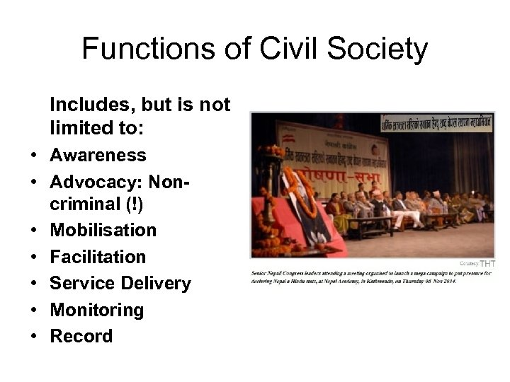 Functions of Civil Society Includes, but is not limited to: • Awareness • Advocacy: