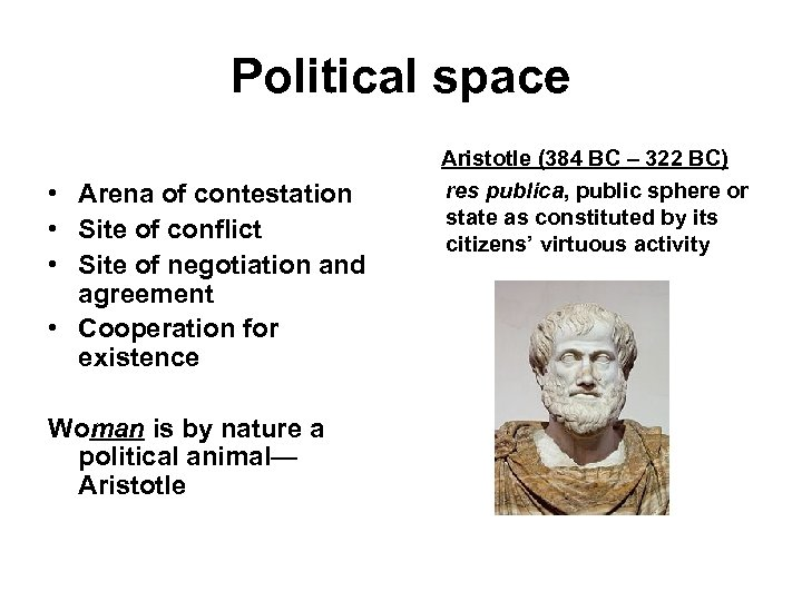 Political space • Arena of contestation • Site of conflict • Site of negotiation