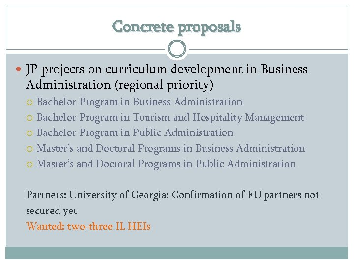 Concrete proposals JP projects on curriculum development in Business Administration (regional priority) Bachelor Program