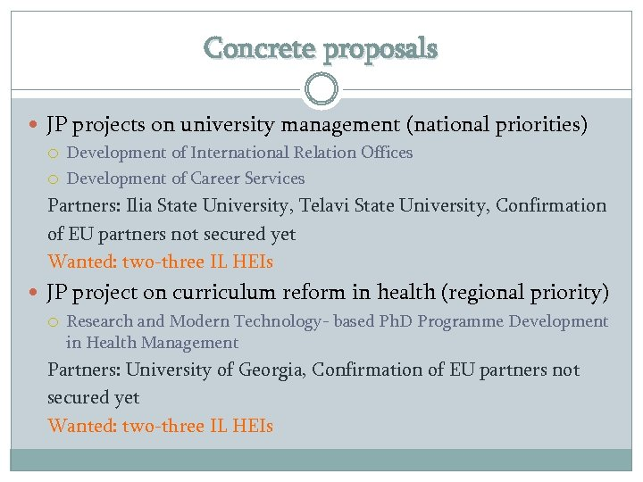 Concrete proposals JP projects on university management (national priorities) Development of International Relation Offices