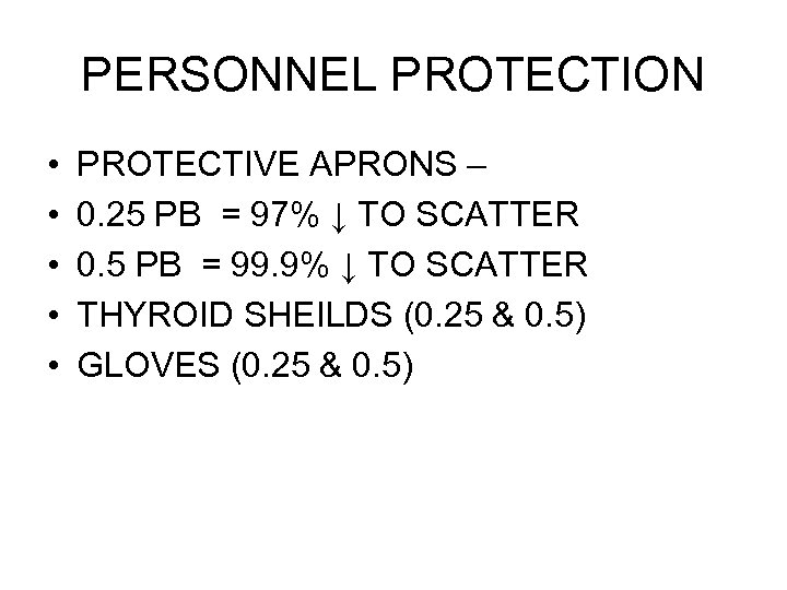 PERSONNEL PROTECTION • • • PROTECTIVE APRONS – 0. 25 PB = 97% ↓