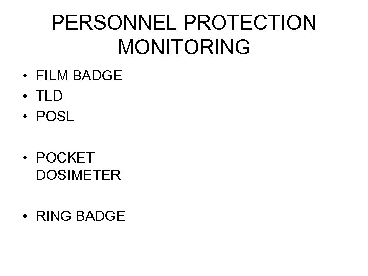 PERSONNEL PROTECTION MONITORING • FILM BADGE • TLD • POSL • POCKET DOSIMETER •