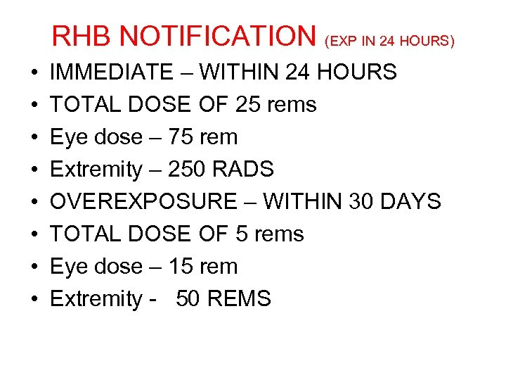 RHB NOTIFICATION (EXP IN 24 HOURS) • • IMMEDIATE – WITHIN 24 HOURS TOTAL