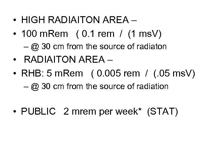 • HIGH RADIAITON AREA – • 100 m. Rem ( 0. 1 rem