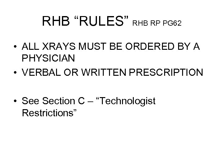 """RHB """"RULES"""" RHB RP PG 62 • ALL XRAYS MUST BE ORDERED BY A"""