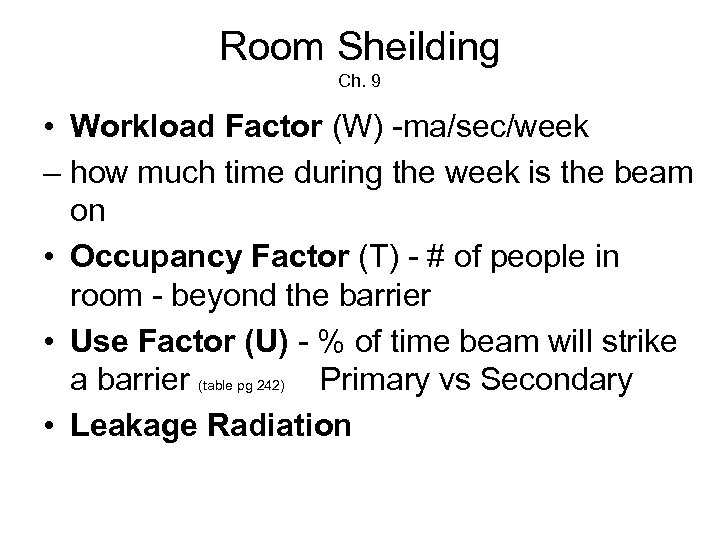 Room Sheilding Ch. 9 • Workload Factor (W) -ma/sec/week – how much time during