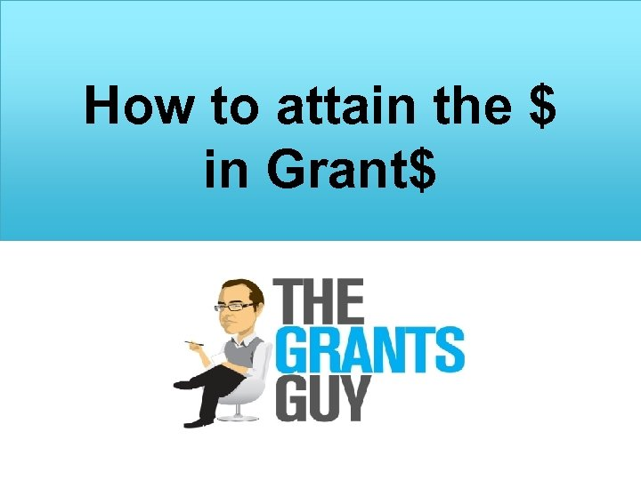 How to attain the $ in Grant$