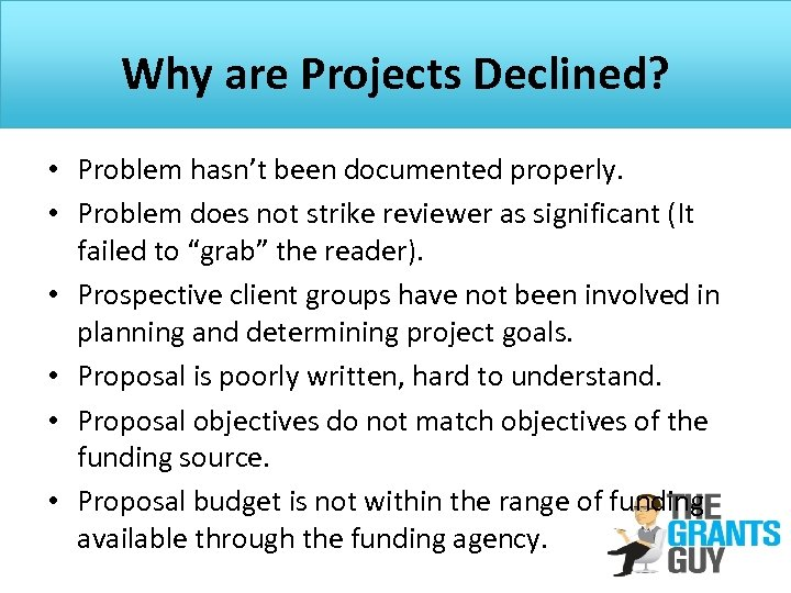 Why are Projects Declined? • Problem hasn't been documented properly. • Problem does not
