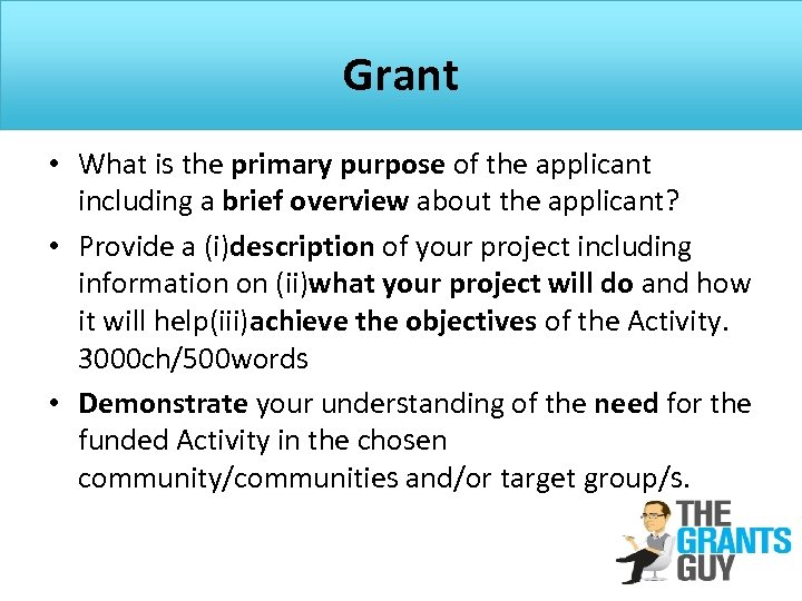 Grant • What is the primary purpose of the applicant including a brief overview