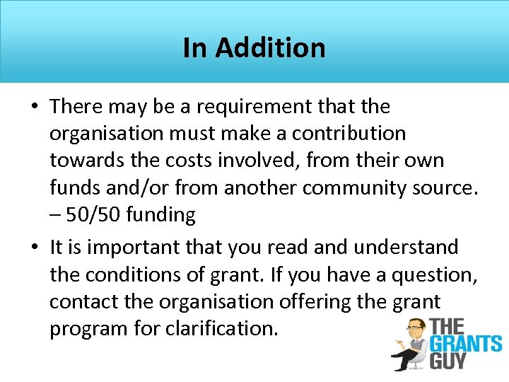 In Addition • There may be a requirement that the organisation must make a
