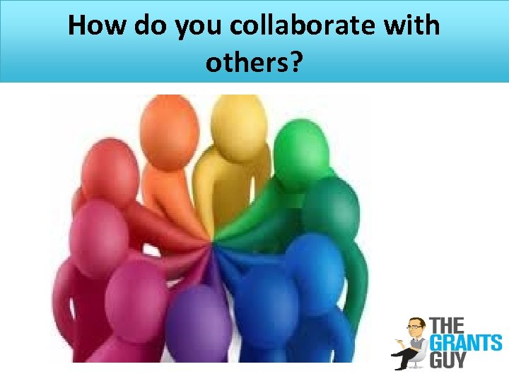 How do you collaborate with others?
