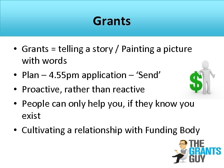 Grants • Grants = telling a story / Painting a picture with words •