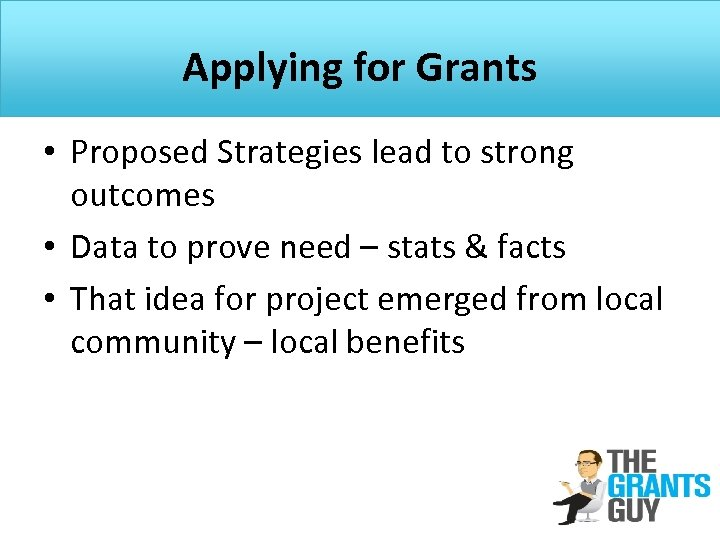 Applying for Grants • Proposed Strategies lead to strong outcomes • Data to prove