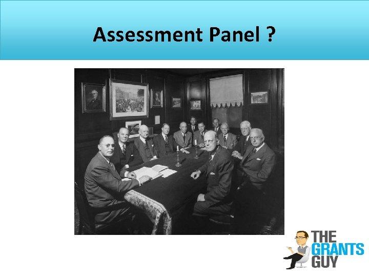Assessment Panel ?