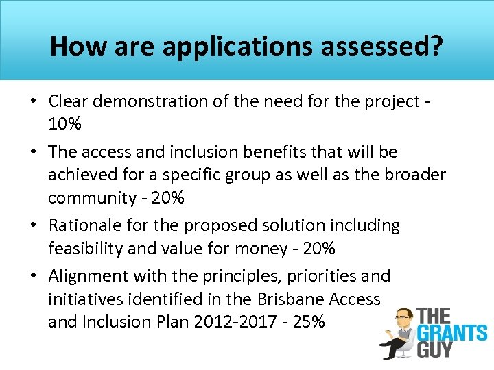 How are applications assessed? • Clear demonstration of the need for the project -