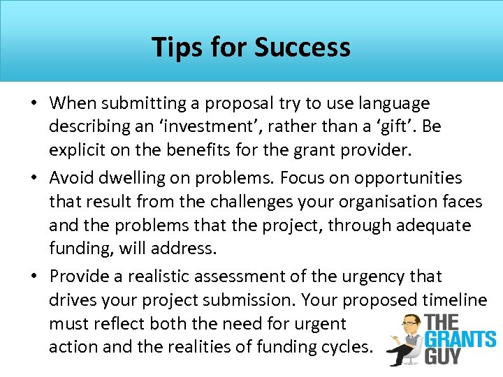 Tips for Success • When submitting a proposal try to use language describing an